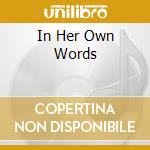IN HER OWN WORDS cd musicale di HUMES HELEN