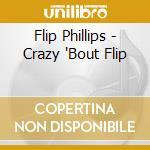 CRAZY 'BOUT FLIP cd musicale di PHILLIPS FLIP