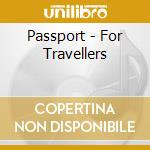 Passport.for travellers cd musicale