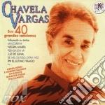 Chavela Vargas - Sus Cuarenta Grandes Canciones cd musicale di Chavela Vargas