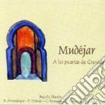 Mudejar - A Las Puertas De Granada cd musicale di Mudejar
