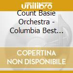 Count Basie Orchestra - Columbia Best Recordings cd musicale di BASIE COUNT ORCHESTR