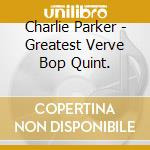 GREATEST VERVE BOP QUINT. cd musicale di PARKER CHARLIE