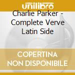 COMPLETE VERVE LATIN SIDE cd musicale di PARKER CHARLIE