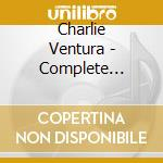 Charlie Ventura - Complete 1951-1952 Verve Quartet & Quintet Sessions cd musicale di VENTURA CHARLIE