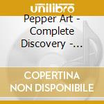 Pepper Art - Complete Discovery - Savoy Master Takes cd musicale di ART PEPPER