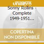 Complete 1949-1951 cd musicale di Sonny Rollins