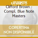 COMPLETE BLUE NOTE MASTERS cd musicale di BROWN CLIFFORD