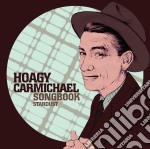 Carmichael Hoagy - Songbook cd musicale di Hoagy Carmichael