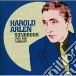 Harold Arlen - Songbook Over The Rainbow cd musicale di Harold Arlen