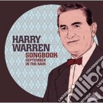 Harry Warren - Songbook - September In The Rain cd musicale di Harry Warren