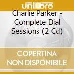 Compl. dial sessions.. cd musicale di Charlie Parker