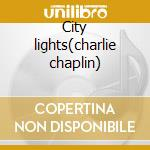 City lights(charlie chaplin) cd musicale