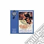 Johnny Mercer - The Harvey Girls cd musicale di Artisti Vari