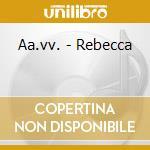 Aa.vv. - Rebecca cd musicale