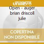 Open - auger brian driscoll julie cd musicale di Brian auger & julie driscoll