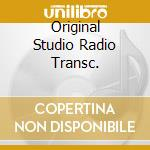ORIGINAL STUDIO RADIO TRANSC. cd musicale di FORREST/SHAW/JAMES