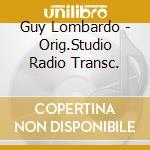 ORIGINAL STUDIO RADIO TRANSC. cd musicale di LOMBARDO GUY