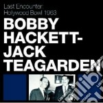 Bobby Hackett / Jack Teagarden - Last Encouter Hollywood Bowl 1963 cd musicale di Teaga Hackett bobby