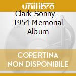 1954 MEMORIAL ALBUM cd musicale di CLARK SONNY