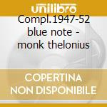 Compl.1947-52 blue note - monk thelonius cd musicale di Thelonious Monk