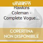 Hawkins Coleman - Complete Vogue 1949 - 1950 cd musicale
