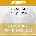 FAMOUS JAZZ PARTY 1958 cd musicale di SHAVERS/HAWKINS