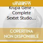 Krupa Gene - Complete Sextet Studio Sessions cd musicale di KRUPA GENE
