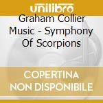 Collier Graham - Symphony Of Scorpions cd musicale di GRAHAM COLLIER MUSIC