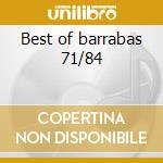Best of barrabas 71/84 cd musicale