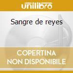 Sangre de reyes cd musicale di Tierrasanta