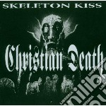 Christian Death - Skeleton Kiss cd musicale di Death Christian