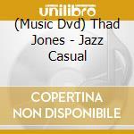 Jones Thad - Jones Thad-jazz Casual cd musicale di T.jones & m.lewis+woody herman