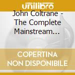 THE COMPLETE MAINSTREAM'1958 cd musicale di COLTRANE J.(2CD)