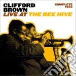 Clifford Brown - Live At The Bee Hive cd musicale di Clifford Brown