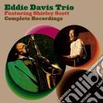 Davis Eddie - Featuring Shirley Scott Complete Recordings cd musicale di DAVIS EDDIE TRIO