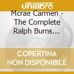 Mcrae Carmen - The Complete Ralph Burns Sessions cd musicale di MCRAE CARMEN