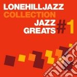 Lonehilljazz jazz greats 1 cd musicale di Artisti Vari