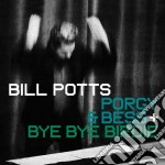 Bill Potts - Porgy & Bess / Bye Bye Birdie cd musicale di Bill Potts