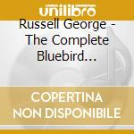 Russell George - The Complete Bluebird Recordins cd musicale di George Russell
