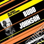 Budd Johnson - The Stanley Dance Sessions cd musicale di Budd Johnson