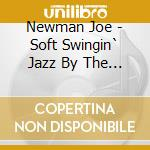 Soft swingin'jazz by... cd musicale di Joe Newman