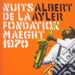 Ayler Albert - Nuits De La Fondation Maeght 1970 cd musicale di Albert Ayler