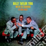 Billy Taylor With Ed Thigpen & Earl May cd musicale di Billy Taylor