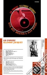 Illinois Jacquet - Go Power! cd musicale di ILLINOIS JACQUET