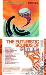 Sun Ra - The Futuristic Sounds Of Sun Ra cd musicale di Ra Sun