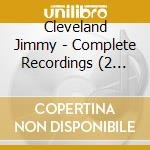 Complete recordings cd musicale di Cleveland Jimmy