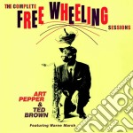 Pepper / Brown - The Complete Free Wheeling Sessions cd musicale di Brown te Pepper art