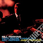 Bill Perkins - Just Friends cd musicale di Bill Perkins