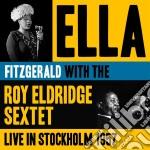 Ella Fitzgerald / Roy Eldridge Sextet - Live In Stockholm 1957 cd musicale di Eld Fitzgerald ella